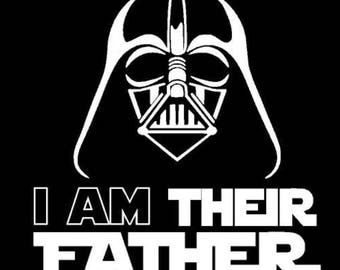 I Am Their Father tshirt. Darth Vader. Star Wars. Daddy shirt