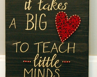 It takes a Big Heart to Teach Little Minds, Teachers string art, black, red, gold, appreciation, christmas gift, end of the school year gift