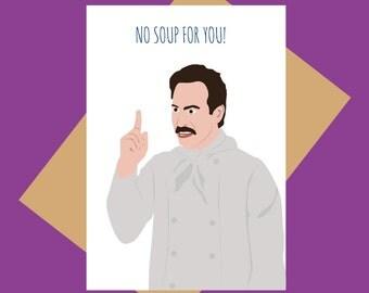 Seinfeld card - Soup Nazi - No soup for you!