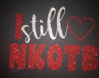 Women's  I Still Love NKOTB Glitter Shirt - NKOTB T-Shirt - NKOTB Tee - Boy Band Shirt
