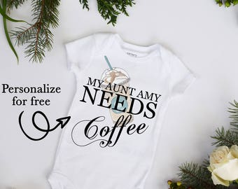 My Aunt Custom Name Needs Coffee Baby Neutral Bodysuit But Coffee First Aunt Bodysuit