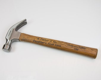 A Father is his Daughter's First Hero - Message engraved hammer with name Personalized gift for him
