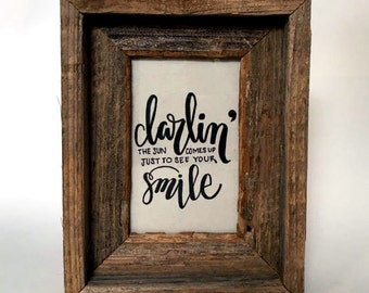 dorm hand drawn type quote barn wood frame the sun comes up just to see your smile 4x6 stand up frame