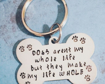 Pet Jewelry  - Pet Key Chain -  Dog Cat Hand Stamped Jewelry - Dogs arent my whole life but they make my life whole