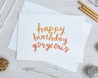 Happy Birthday Gorgeous Card | Birthday Card | Girlfriend | Best Friend | Love | Handwritten, Calligraphy, Brush Lettering