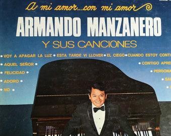 Armando Manzanero y sus canciones - A mi amor con mi amor - vinyl record