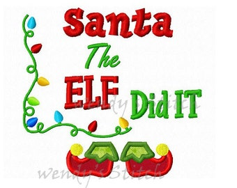 Santa the elf did it applique machine embroidery design instant download