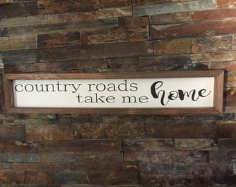 Wooden Rustic Country Roads Take Me Home Wood Sign