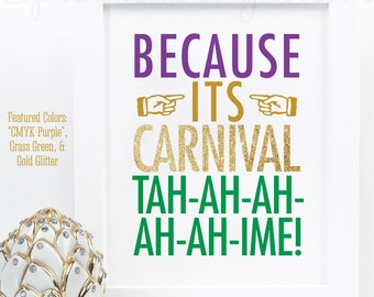Because its Carnival Time, Mardi Gras Decorations, Purple Green Gold Glitter, New Orleans Louisiana Home Decor Wall Art Printable 8x10 Sign