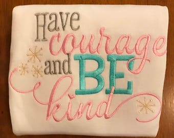 Have Courage and Be Kind Shirt or Baby Bodysuit