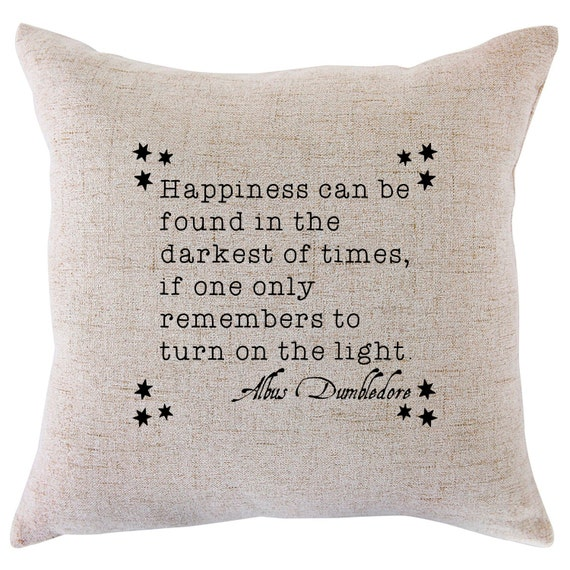 Happiness Can Be Found In The Darkest Of Times Quote: Harry Potter/Dumbledore Quote Happiness Can Be Found In