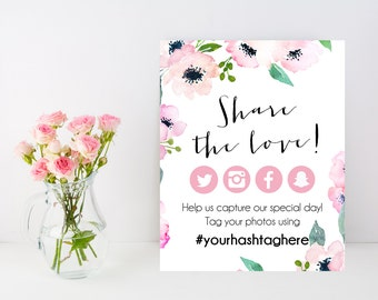 Share the love printable, Oh Snap, Personalized wedding hashtag instagram sign, floral social media event sign, customizable download