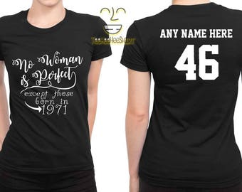 1971 No Woman Is Perfect Except 46th Birthday Party Shirt, 46 years old shirt, limited edition 46 year old, 46th birthday party tee shirt