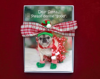 BOXED CHRISTMAS CARDS - Dear Santa Please Define Good- pug christmas cards - 5x7