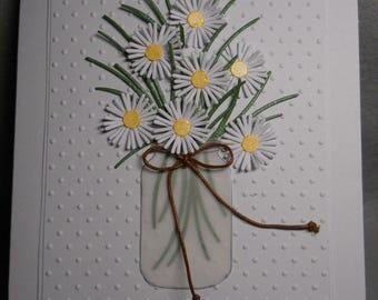 Handmade card, Mason jar of white daisies, daisies in jar, dimensional, handmade, blank inside, embossed, any occasion card