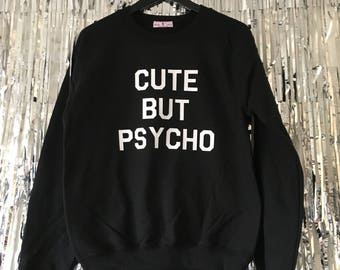 Cute But Psycho Crewneck Sweatshirt by Fashionisgreat