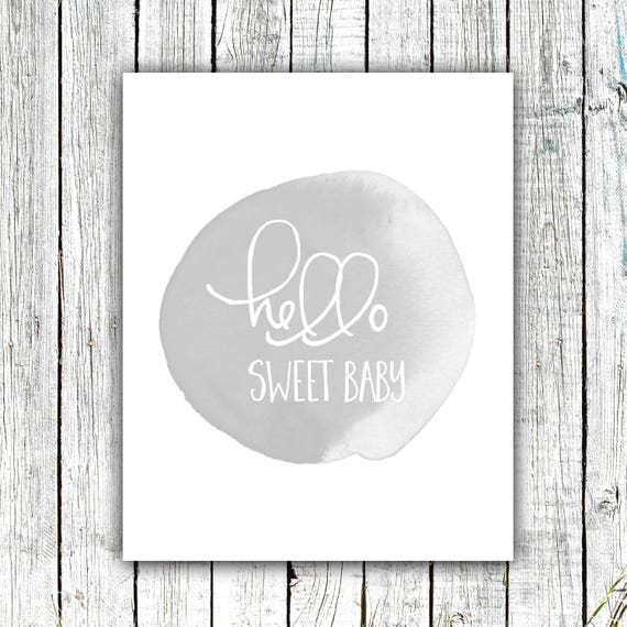 Nursery Wall Art Printable, Hello Sweet Baby, Gender Neutral, Grey Water Color, Digital Download Size 8x10 #625