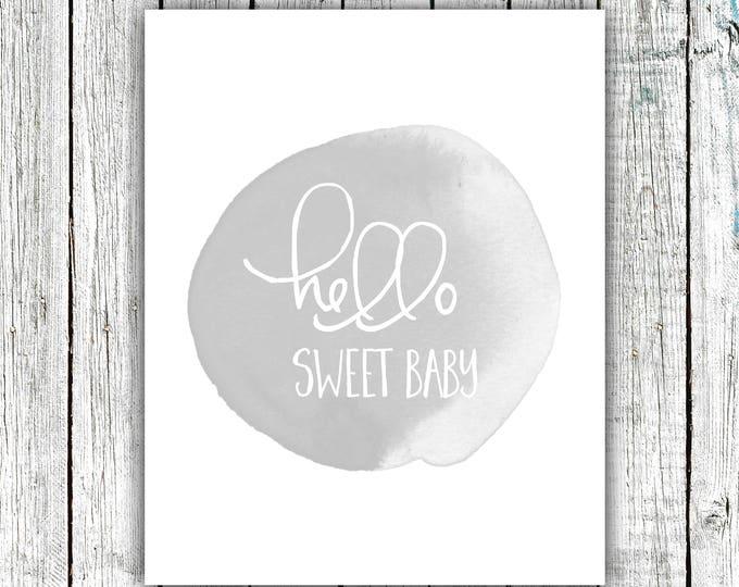Nursery Wall Art Printable, Hello Sweet Baby, Gender Neutral, Grey Water Color, Digital Download Size 8x10 #625