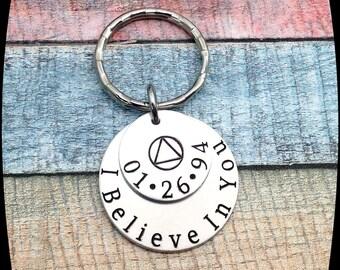 Sobriety Gift, I Believe In You, Sobriety Keychain, Addiction Recovery Key Chain, Sobriety Date Key ring, AA keychain, NA keychain
