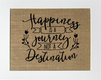 """Burlap sign """"Happiness Is A Journey Not A Destination"""" -Rustic Country Shabby Chic Vintage Decor Sign / Wedding Gift / Inspirational"""