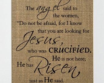 "Burlap sign ""...He Has Risen""  / Love House Sign / Wedding Gift / Religious / Biblical / Birthday Gift / Bible Verse / Easter"
