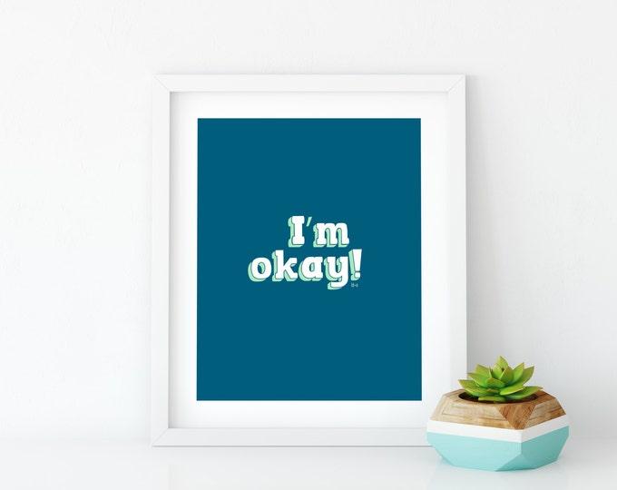 I'm Okay! Art Print, Instant Digital Download