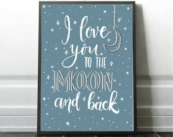 Love You to the Moon and Back Wall Art - Home/Nursery Room Decor - INSTANT DOWNLOAD