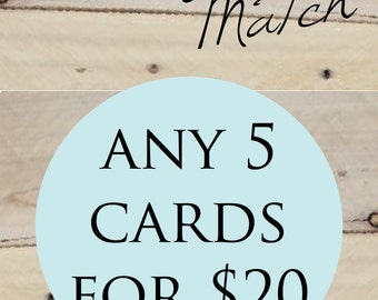 Mix and Match Any 5 Cards