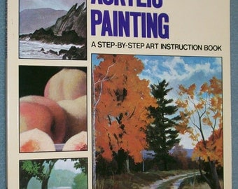 Acrylic Painting, A Step-By-Step Art Instruction Book, Wendon Blake, Paintings By Rudy De Reyna