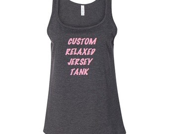Personalized relaxed jersey tank top, custom women's tank, custom workout tank top, ladie's custom tank top, personalized tank
