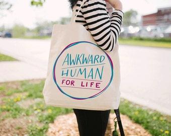Awkward Human For Life Tote Bag - Canvas Tote Bag - Funny Tote Bag - Screen Printed Tote Bag - TB-112