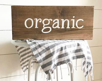 Organic sign - organic - rustic sign - locally grown - eat local - eat organic
