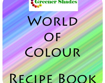Greener Shades World of Colour Recipe Book - Environmentally Friendly Dyeing - Heavy Metal Free