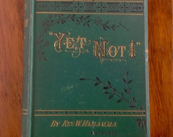Yet Not I by Rev. William Haslam M.A. Signed Copy. Religious Hardback Book . 1800's