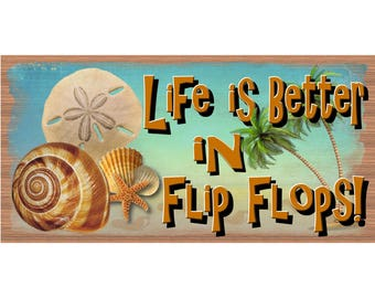 Flip Flop Sign - Live is Better in Flip Flops  -GS 2395 - Friend Sign - Beach