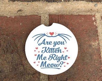 Custom Kitten/meow/ Car Coaster/ Absorbent Stone car coasters/recliner coasters (set of 2)