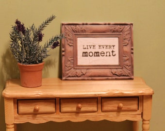 """Sign, """"Live Every Moment"""" For Dollhouse"""