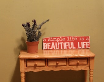 """Sign """"A Simple Life is a Beautiful Life"""" For Dollhouse"""