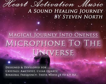 Microphone to the Universe + Journey Into Oneness