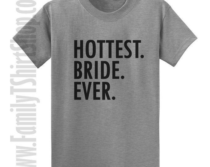 Hottest Bride Ever T-shirt