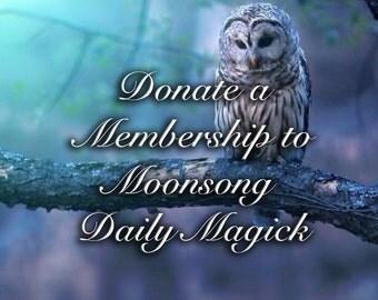 Donate a Membership To Moonsong Daily Magick