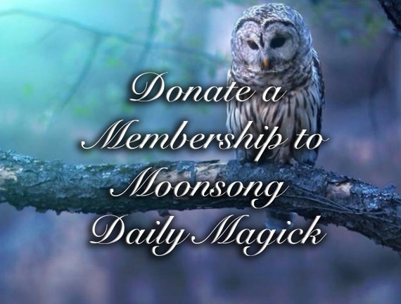 Donate a Membership To Moonsong Daily Magick