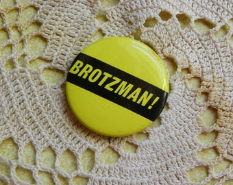 Vintage • Brotzman! Campaign Pin | Yellow Black | Made in USA