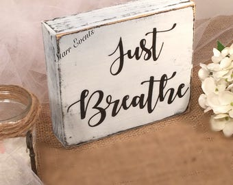 Wedding signs. Just breathe sign. Rustic wedding sign. Wedding decorations. Wedding decor. Rustic wedding decor. wedding photo prop
