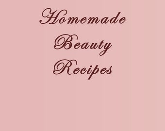 13 homemade beauty recipes by Stella