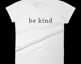 Be Kind - Women's Shirt