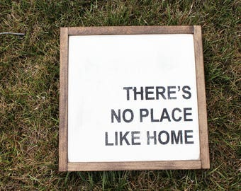There's No Place Like Home FARMHOUSE SIGN