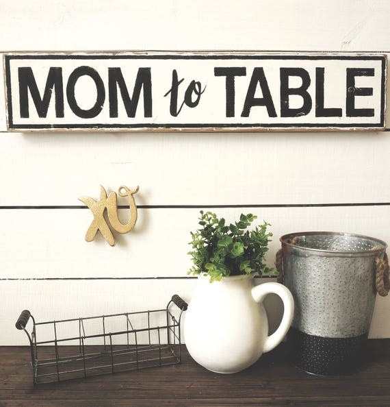 farmhouse sign mother's day mom to table