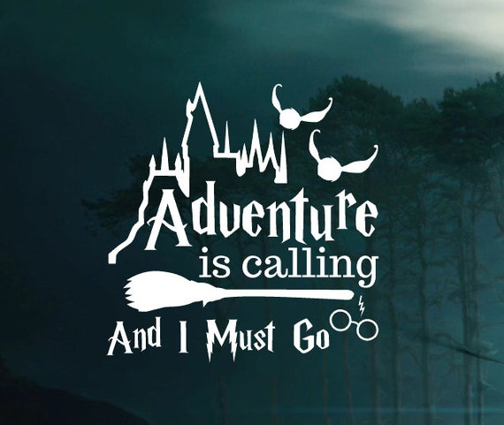 Adventure is Calling and I Must Go Harry Potter Version -  Car decal Window Sticker - Laptop Sticker Decal