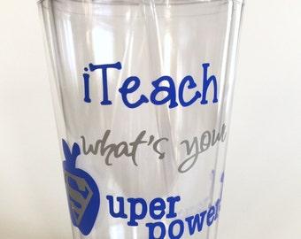 Teacher Gift, I teach what's your superpower? Teacher -Personalized tumbler - Teacher Appreciation Gift - 16 oz Tumbler